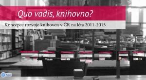 Úvodní slide prezentace Quo vadis, knihovno?